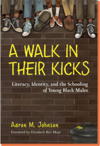 Books about Educational Equity, A Walk in Their Kicks: Literacy, Identity, and the Schooling of Young Black Males