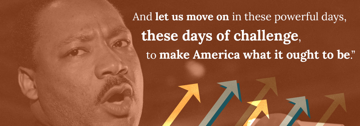 """""""And let us move on in these powerful days, these days of challenge, to make America what it ought to be."""""""